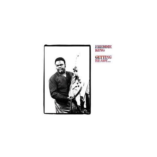 Freddie King: Getting Ready ...