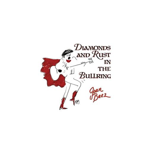 Joan Baez: Diamonds And Rust In The Bullring