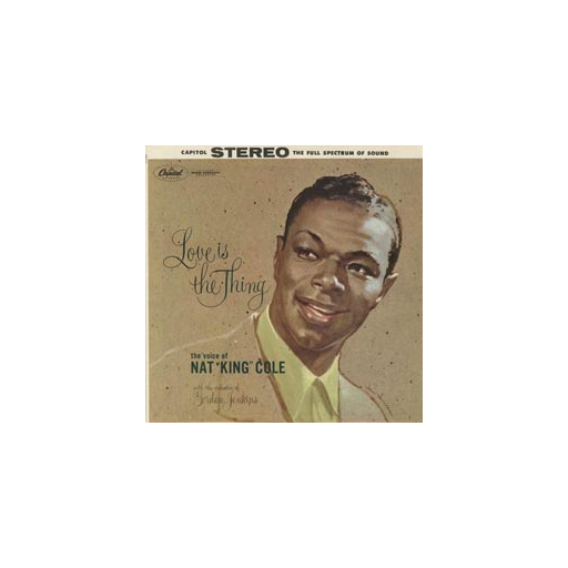 Nat King Cole: Love Is The Thing (45rpm-edition)