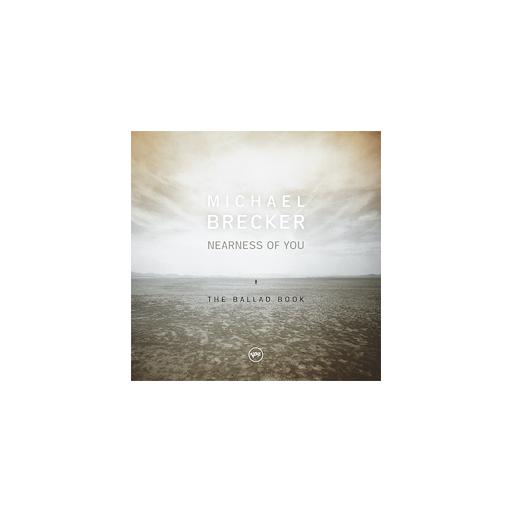 Michael Brecker: Nearness Of You - The Ballad Book